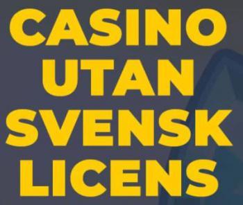 """Texten """"Casino utan svensk licens."""""""
